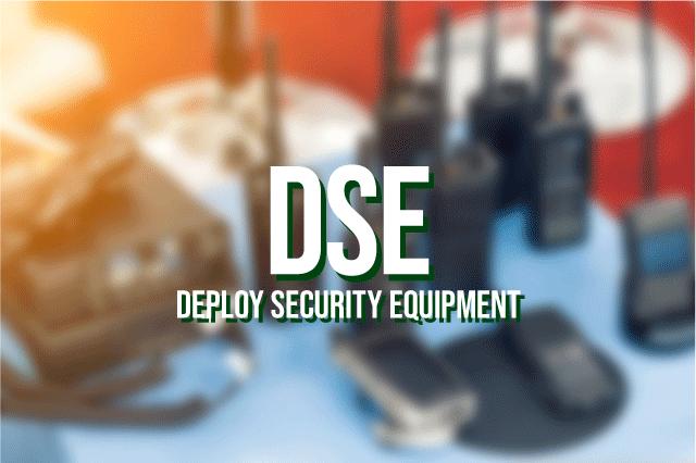 DSE - Deploy Security Equipment
