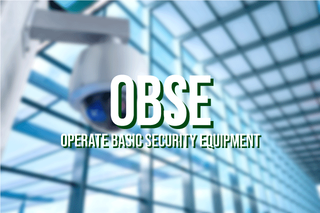 OBSE - Operate Basic Security Equipment