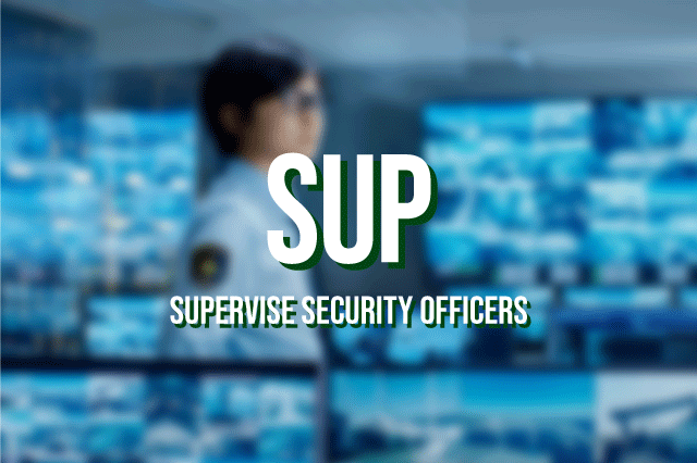 SUP - Supervise Security Officers